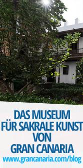 Das Museum für Sakrale Kunst von Gran Canaria
