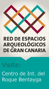 Espacios Arqueológicos: Centro de Interpretación del Roque Bentayga