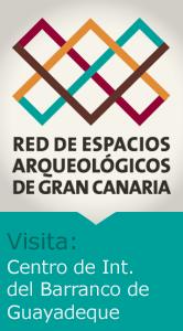 Espacios Arqueológicos: Centro de Interpretación del Barranco de Guayadeque