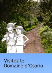 Visitez le Domaine d'Osorio